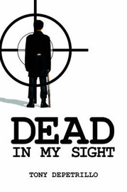 Dead In My Sight by Tony DePetrillo image
