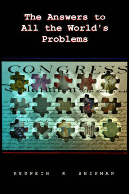 The Answers to All the World's Problems by Kenneth R. Shipman image