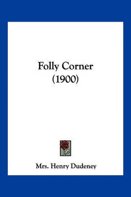 Folly Corner (1900) by Mrs Henry Dudeney image