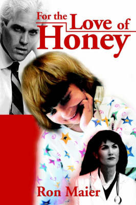 For the Love of Honey by Ron Maier