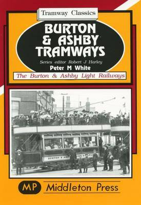 Burton and Ashby Tramways by Peter M. White image