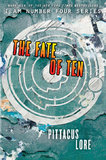 Fate of Ten: I Am Number Four by Pittacus Lore