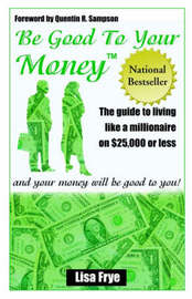 Be Good To Your Money by Lisa Frye image