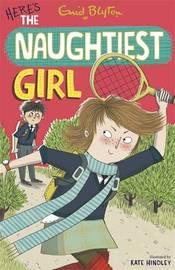 The Naughtiest Girl: Here's The Naughtiest Girl by Enid Blyton