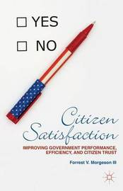 Citizen Satisfaction by Forrest Morgeson