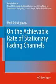 On the Achievable Rate of Stationary Fading Channels by Meik Dorpinghaus