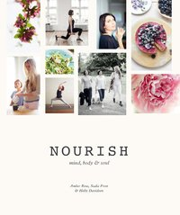Nourish: Mind, Body & Soul by Amber Rose