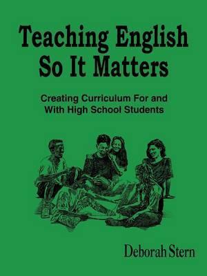 Teaching English So It Matters by Deborah Stern image