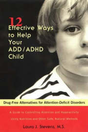 12 Effective Ways to Help Your ADD/ADHD Child by Laura J. Stevens image