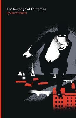 The Revenge of Fantomas by Marcel Allain