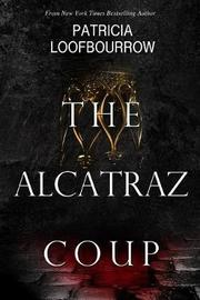 The Alcatraz Coup by Patricia Loofbourrow image