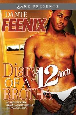 Diary of a 12-Inch Brotha by Dante Feenix image