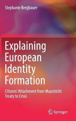 Explaining European Identity Formation by Stephanie Bergbauer