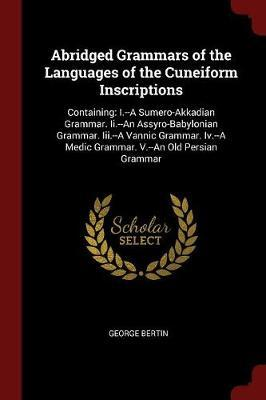 Abridged Grammars of the Languages of the Cuneiform Inscriptions by George Bertin image