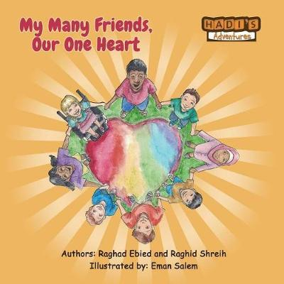 My Many Friends, Our One Heart by Raghad Ebied