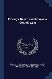 Through Deserts and Oases of Central Asia by Ella Constance Sykes