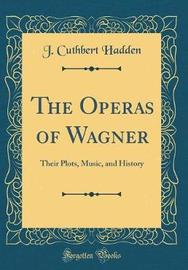 The Operas of Wagner by J.Cuthbert Hadden image