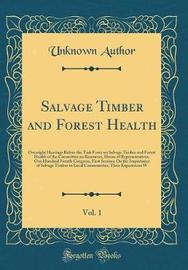 Salvage Timber and Forest Health, Vol. 1 by Unknown Author image