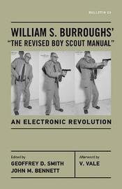 "William S. Burroughs' ""the Revised Boy Scout Manual"" by William S Burroughs"