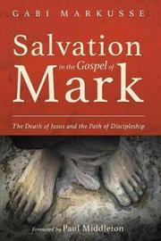 Salvation in the Gospel of Mark by Gabi Markusse image