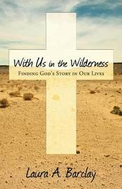 With Us in the Wilderness by Laura a Barclay