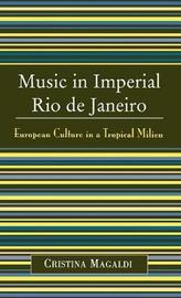 Music in Imperial Rio de Janeiro by Cristina Magaldi