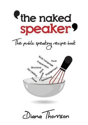 The Naked Speaker by Diana Thomson