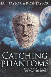 Catching Phantoms by Rosi Taylor