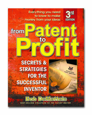 From Patent to Profit, Third Edition by Bob Demateis image