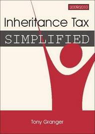 Inheritance Tax Simplified, 2009/2010: 2009/2010 by Tony Granger image