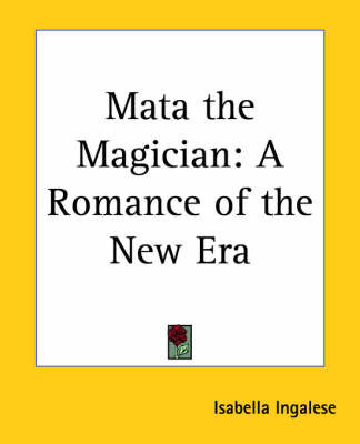 Mata the Magician: A Romance of the New Era by Isabella Ingalese image