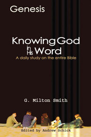 Knowing God in His Word-Genesis by G. , Milton Smith image