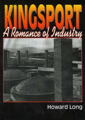 Kingsport: A Romance of Industry by Howard Long image