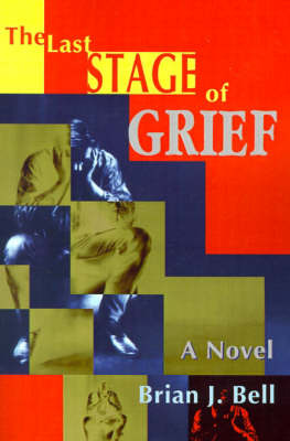 The Last Stage of Grief by Brian Bell image