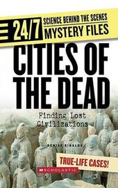 Cities of the Dead: Finding Lost Civilizations by Denise Rinaldo image