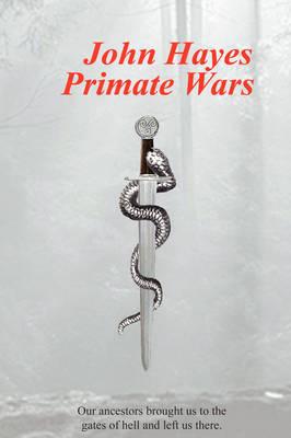 Primate Wars by John Hayes