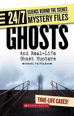 Ghosts: And Real-Life Ghost Hunters by Prof Michael Teitelbaum
