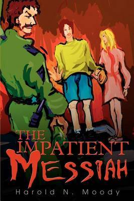 The Impatient Messiah by Harold N Moody image