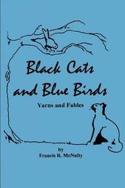 Black Cats and Blue Birds: Yarns and Fables by Francis R McNulty image