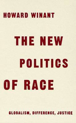 The New Politics of Race: Globalism, Difference, Justice by Howard Winant