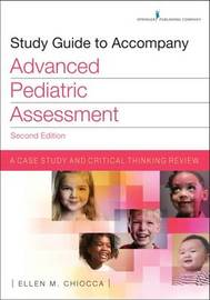 Study Guide to Accompany Advanced Pediatric Assessment by Ellen M. Chiocca