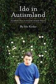 Ido in Autismland by Ido Kedar