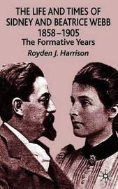 The Life and Times of Sidney and Beatrice Webb by Royden Harrison image