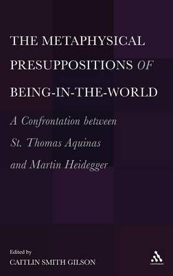 The Metaphysical Presuppositions of Being-in-the-world by Caitlin Smith Gilson image