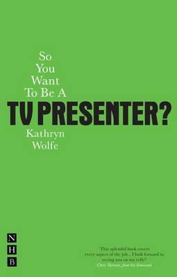 So You Want To Be A TV Presenter by Kathryn Wolfe image