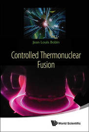 Controlled Thermonuclear Fusion by Louis Bobin Jean