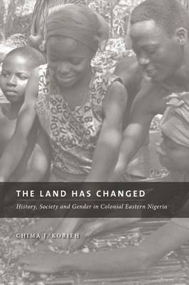 The Land Has Changed by Chima J Korieh
