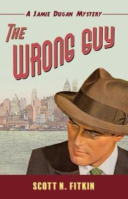 The Wrong Guy by Scott N Fitkin