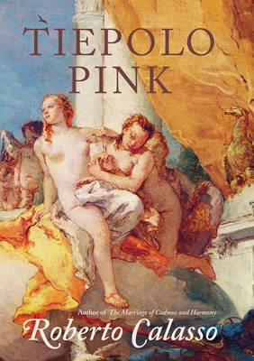 Tiepolo Pink by Roberto Calasso image