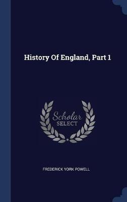 History of England, Part 1 by Frederick York Powell